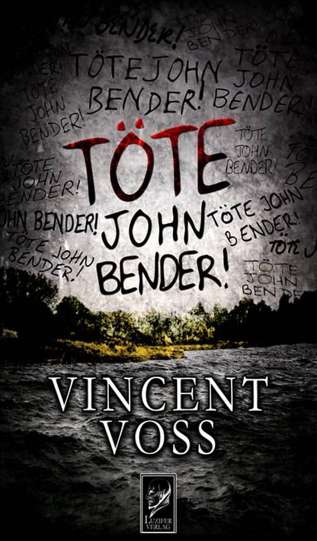 Vincent Voss - Töte John Bender