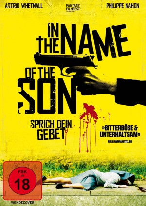 In the Name of the Son – Sprich dein Gebet (Film)