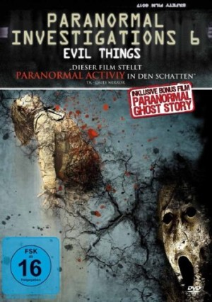 Paranormal Investigations 6 – Evil Things (Film)