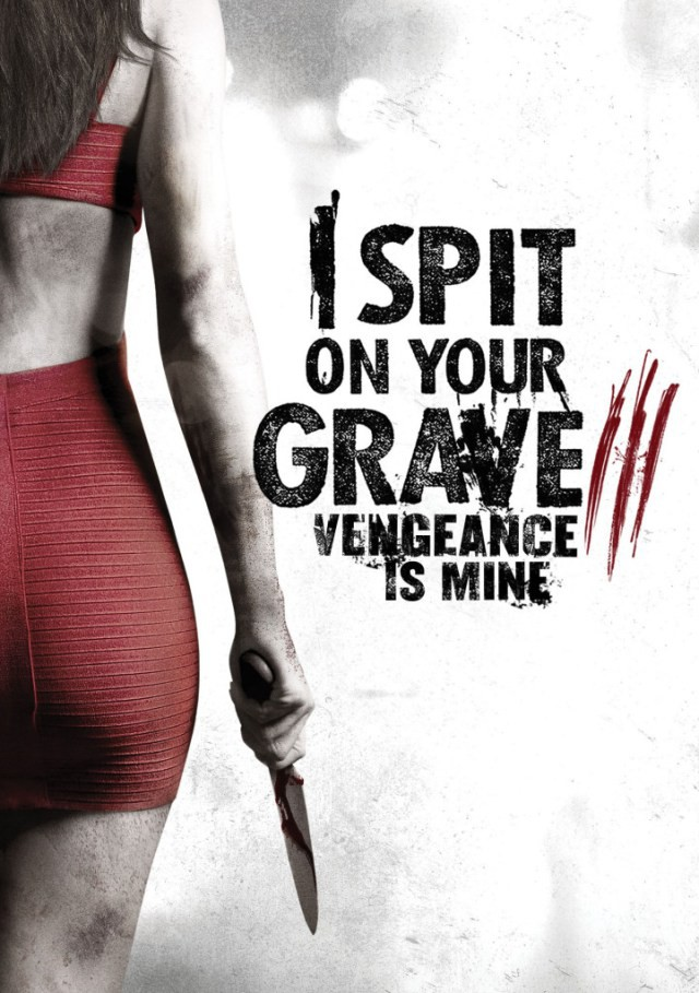 I Spit On Your Grave 3 - Vengeance is mine - Teaser Poster