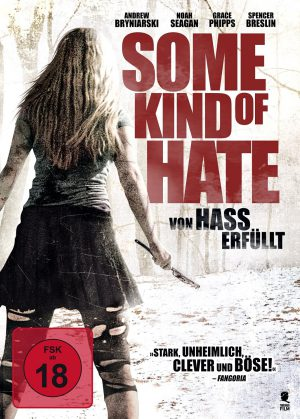 Some Kind of Hate: Von Hass erfüllt (Film)