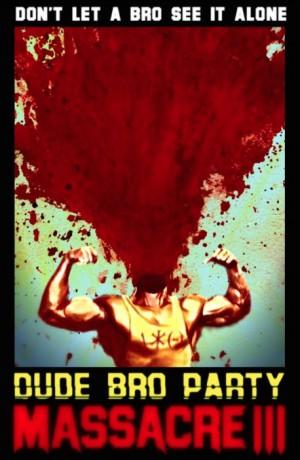 Dude Bro Party Massacre 3 (Film)