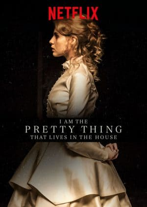 I Am the Pretty Thing That Lives in the House (Film)