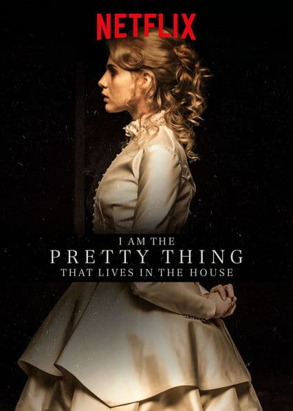 I Am the Pretty Thing That Lives in the House - Film 2016