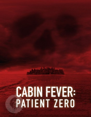 Cabin Fever Patient Zero Teaser Poster